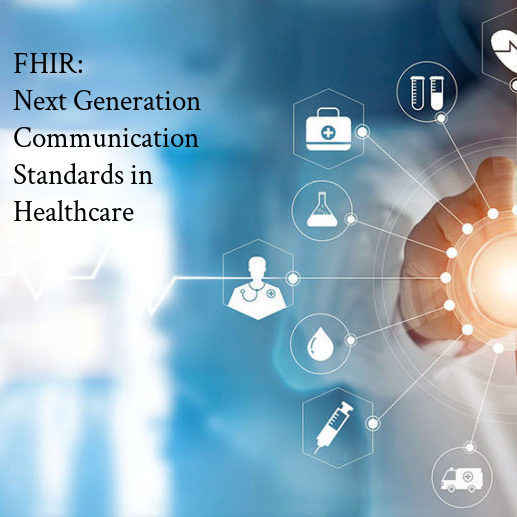 FHIR - Next Generation Communication Standards in Health Care